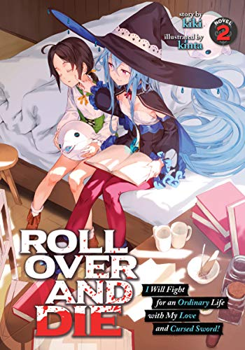 ROLL OVER AND DIE: I Will Fight for an Ordinary Life with My Love and Cursed Sword! (Light Novel) Vol. 2