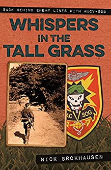 Whispers in the Tall Grass: Back Behind Enemy Lines with Macv–Sog (English Edition) par [Nick Brokhausen]