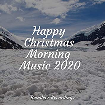 Happy Christmas Morning Music 2020