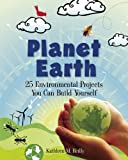 Planet Earth: 25 Environmental Projects You Can Build Yourself (Build It Yourself) (English Edition)