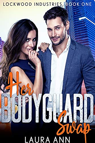 Her Bodyguard Swap: a clean bodyguard romance (Lockwood...