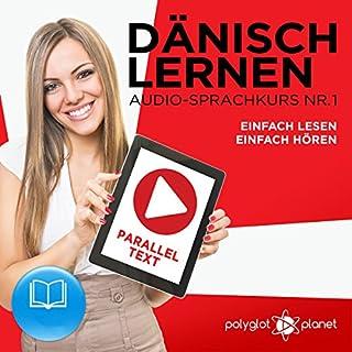 Dänisch Lernen - Einfach Lesen - Einfach Hören - Paralleltext (Dänisch Audio-Sprachkurs 1) Titelbild
