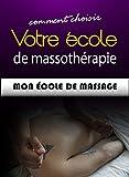 Comment choisir votre école de massothérapie (Mon école de massage t. 1)