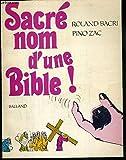 SACRE NOM D'UNE BIBLE ! - POEMES ET BIBELOTS