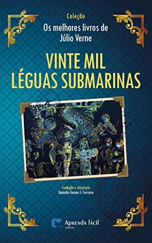 """Vinte Mil Léguas Submarinas (Coleção """"Os Melhores Livros de Júlio Verne"""")"""