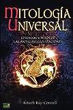 Mitología Universal: Leyendas y Mitos de las Antiguas Civilizaciones