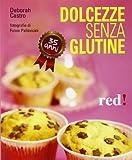 Dolcezze senza glutine. Ediz. illustrata