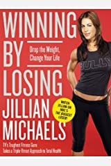 Winning by Losing: Drop the Weight, Change Your Life Kindle Edition