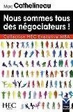 Nous sommes tous des négociateurs ! Collection HEC Executive MBA