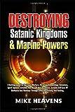 Destroying Satanic Kingdoms and Marine Powers: A battleground for Spiritual Warefare, christian demonology, satanic evil eyes of darkness, spirit spouse & bondage through effective praying and fasting