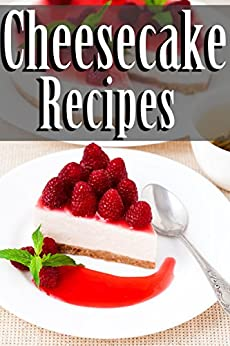Cheesecake Recipes by [Jackie Swansen]