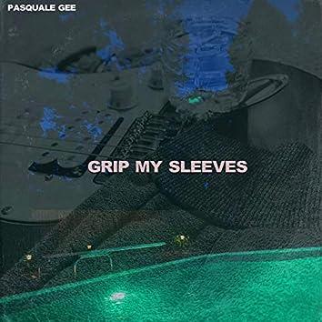 Grip My Sleeves