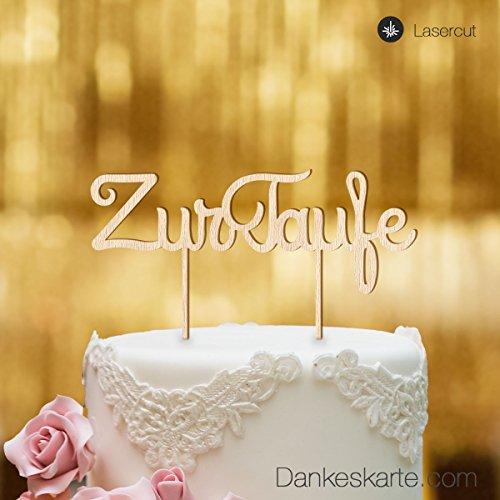 Dankeskarte.com Cake Topper Zur Taufe Schreibschrift - Buchenholz - XL - Tortenaufsatz, Kuchen, Tortendeko, Tortenstecker, Kuchanaufsatz, Kuchendeko