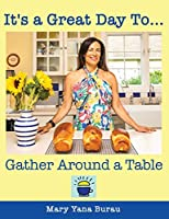 It's a Great Day To... Gather Around a Table