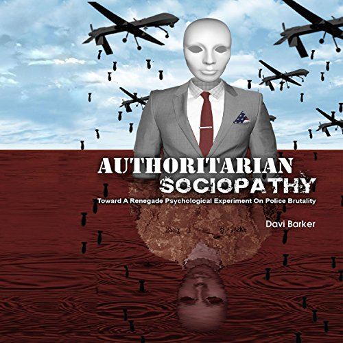 Authoritarian Sociopathy: Toward a Renegade Psychological Experiment cover art