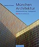 München Architektur: Stadtgestalt und Stadtentwicklung