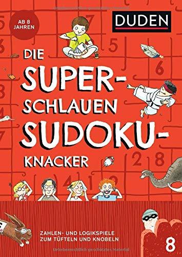 Die superschlauen Sudokuknacker – ab 8 Jahren (Band 8): Zahlen- und Logikspiele zum Tüfteln und Knobeln (Kreuzworträtselknacker)