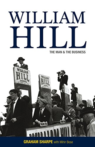 William Hill: The Man & the Business