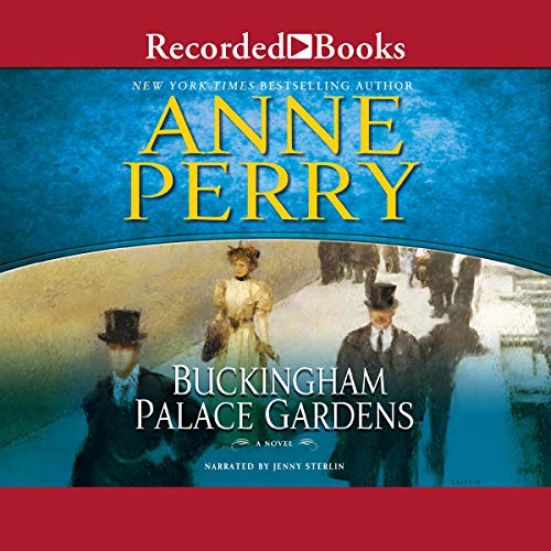 Buckingham Palace Gardens Audiobook By Anne Perry cover art