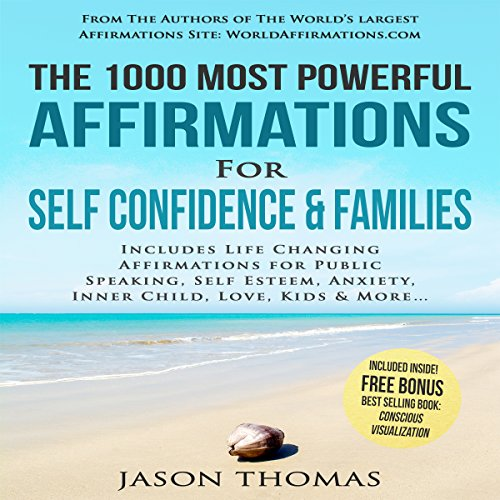 The 1000 Most Powerful Affirmations for Self Confidence & Families audiobook cover art