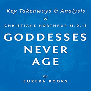 Goddesses Never Age by Christiane Northrup M.D. cover art