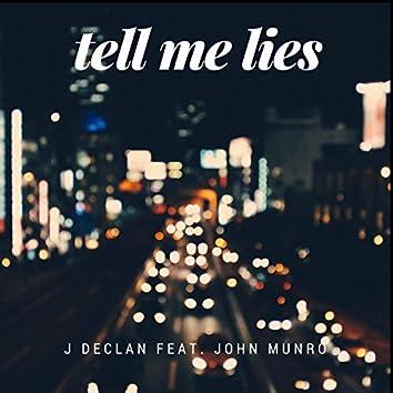 Tell Me Lies (feat. John Munro)