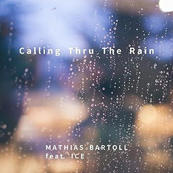 Calling Thru the Rain (feat. Ice)