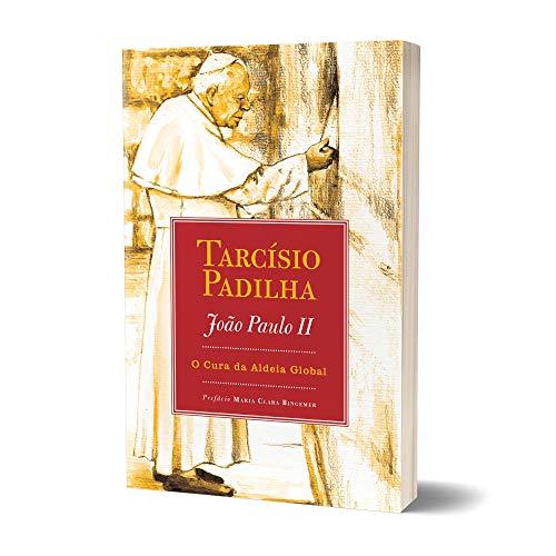 João Paulo II: o Cura da Aldeia Global