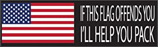 Rogue River Tactical 10x3 Patriotic Bumper Sticker Auto Decal If My Flag Offends You I'll Help You Pack USA Flag America Freedom is Not Free (Ill Help You Pack)