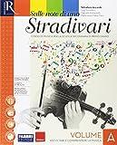 Sulle note di uno stradivari. Per la Scuola media. Con e-book. Con 2 espansioni online. Con DVD Audio: Ascolti (Vol. A-B-C)