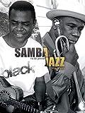 Samba & Jazz: Rio de Janeiro - New Orleans