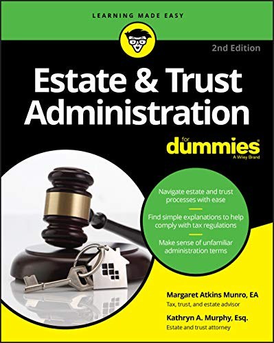 Compare Textbook Prices for Estate & Trust Administration For Dummies For Dummies Business & Personal Finance 2 Edition ISBN 9781119543879 by Munro, Margaret A.,Murphy, Kathryn A.