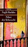 Palast der Sehnsucht: Kairo-Trilogie II (Unionsverlag Taschenbücher)