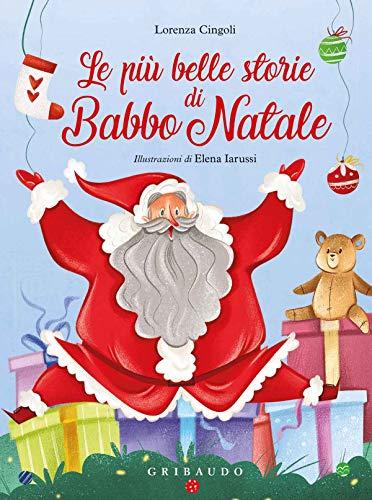Le più belle storie di Babbo Natale: Le piu belle...