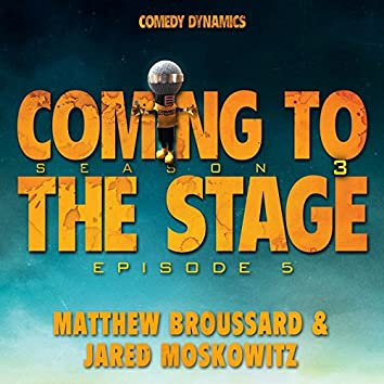 Coming to the Stage: Season 3 Episode 5
