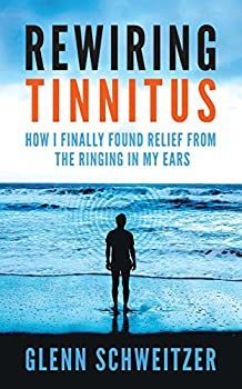 Rewiring Tinnitus  How I Finally Found Relief From the Ringing in My Ears