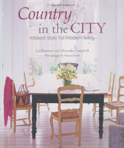 Country in the City: Relaxed Style for Modern Living