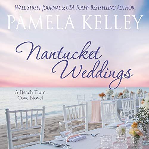Nantucket Weddings: A Beach Plum Cove Novel, Book 5