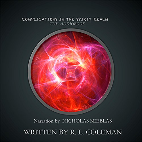 Complications in the Spirit Realm: Take a Journey into the Realm of Spirits audiobook cover art