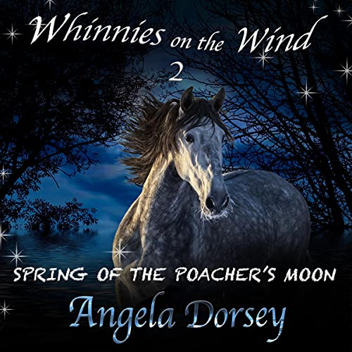Spring of the Poacher's Moon: A Wilderness Horse Adventure (Whinnies on the Wind, Book 2)