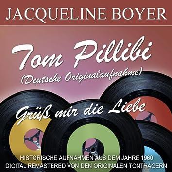 Tom Pillibi / Grüß mir die Liebe