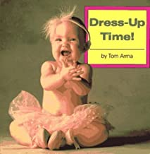 Dress-up Time! (Photo Baby Books) by Tom Arma (1994-06-02)