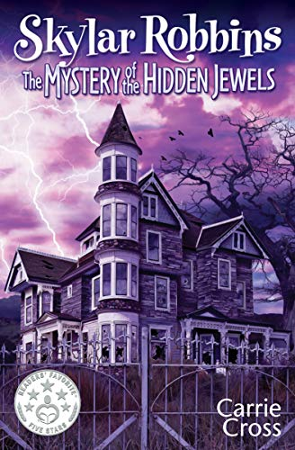 Skylar Robbins: The Mystery of the Hidden Jewels (Skylar Robbins mysteries Book 2) by [Carrie Cross]