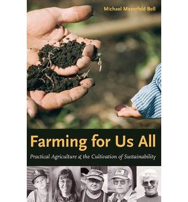 Farming for Us All: Practical Agriculture and the Cultivation of Sustainability (Rural Studies (Paperback)) (Paperback) - Common