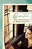 La mujer: Sus tensiones y depresiones (Spanish Edition)