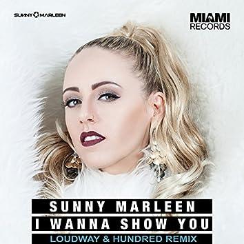 I Wanna Show You (Loudway & Hundred Remix)
