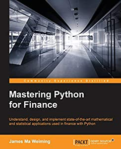 Mastering Python for Finance By James Ma Weiming EBOOK ...