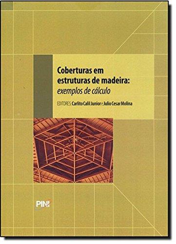 Coberturas em Estruturas de Madeira. Exemplos de Cálculo