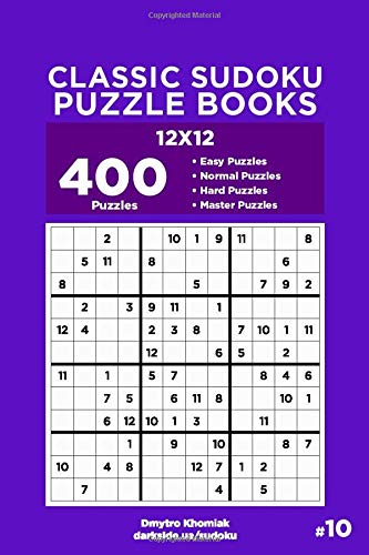 Classic Sudoku Puzzle Books - 400 Easy to Master Puzzles 12x12 (Volume 10)