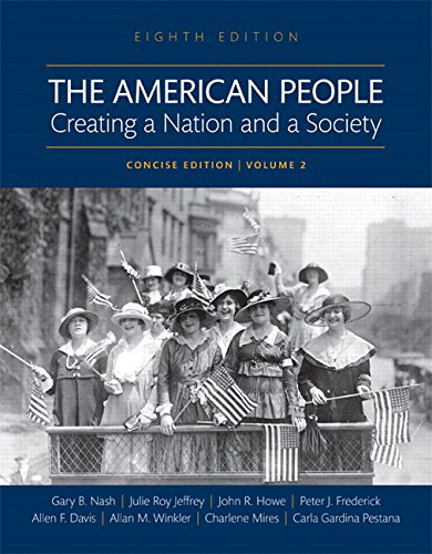 The American People: Creating a Nation and a Society, Concise Edition, Volume 2 -- Books a la Carte (8th Edition)